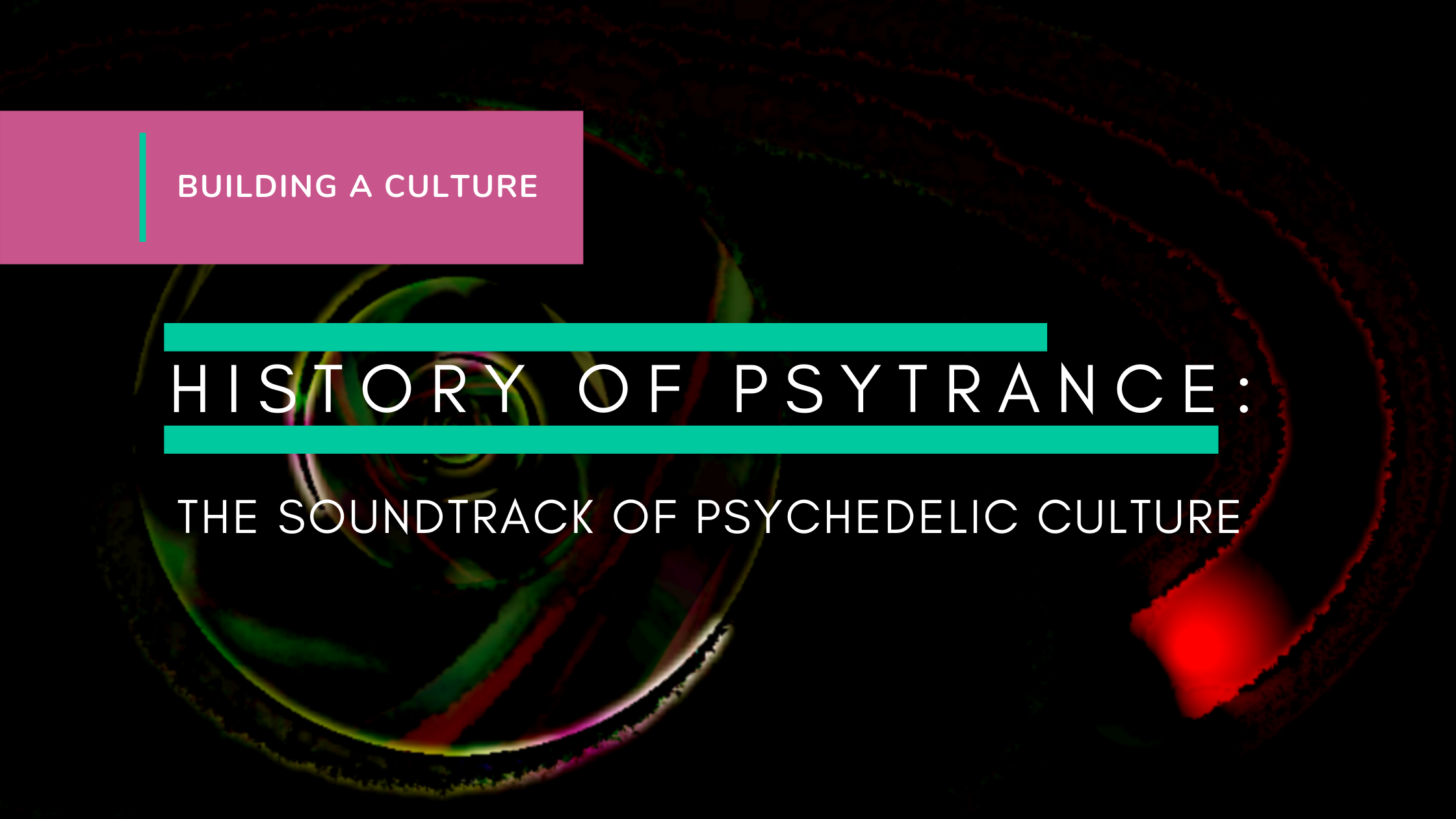 A Brief-ish History of Psytrance, the Soundtrack of Psychedelic Culture